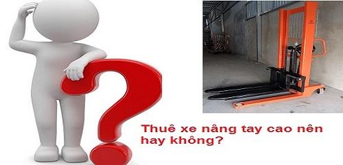 Thuê xe nâng tay cao ở Hưng Việt có nên không?